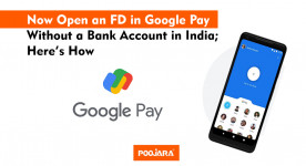 Now Open an FD in Google Pay Without a Bank Account in India; Here's How